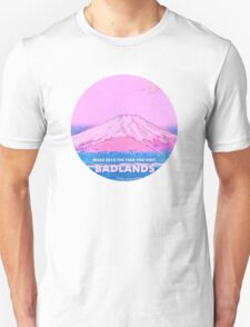 WELCOME TO BADLANDS T-Shirt