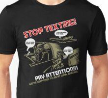 Stop Texting Unisex T-Shirt