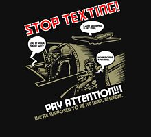 Stop Texting Unisex T-Shirt