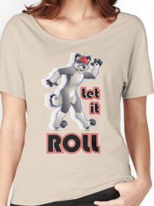 Let It Roll Women's Relaxed Fit T-Shirt
