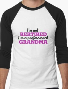 I'm not retired I'm a professional Grandma Men's Baseball ¾ T-Shirt
