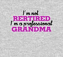 I'm not retired I'm a professional Grandma Womens Fitted T-Shirt