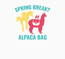 Spring Break? Unisex T-Shirt