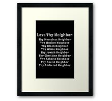 Love thy neighbor geek funny nerd Framed Print