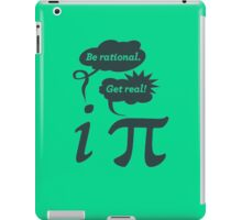 be rational get real iPad Case/Skin