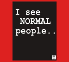 I see normal people.. Kids Clothes
