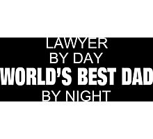 Lawyer By Day World's Best Dad By Night - Tshirts & Accessories Photographic Print