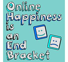 Online Happiness is an End Bracket Photographic Print