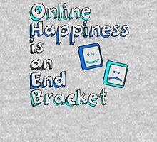 Online Happiness is an End Bracket Unisex T-Shirt