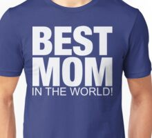 Best Mom in the Wolrd Unisex T-Shirt