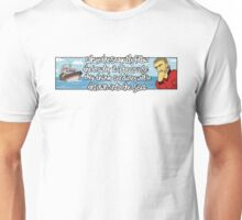 When The Seagulls Follow The Trawler It Is Because They Think Sardines Will Be Thrown Into The Sea Unisex T-Shirt