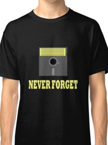 Never forget floppy disk dark geek funny nerd Classic T-Shirt