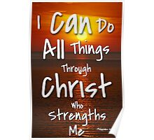 """""""I can do all things through christ who strengthens me"""" Poster"""