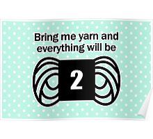 bring me yarn and everything will be fine Poster