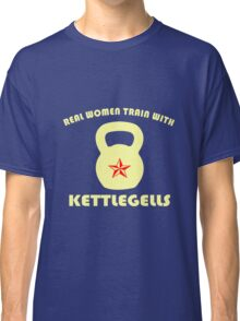 Real women train with kettlebells geek funny nerd Classic T-Shirt