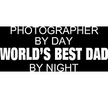 Philosopher By Day World's Best Dad By Night - Tshirts & Accessories Photographic Print