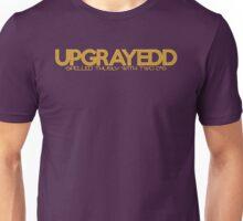 UPGRAYEDD - Spelled thusly - Gold Unisex T-Shirt