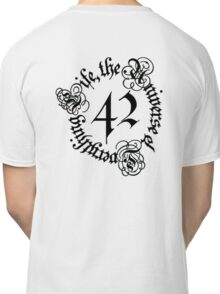 Life, the Universe and Everything, version 1.0 Classic T-Shirt