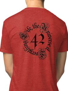 Life, the Universe and Everything, version 1.0 Tri-blend T-Shirt