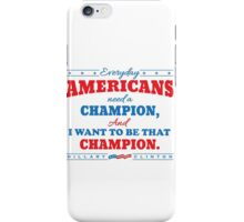 I want to be that Champion iPhone Case/Skin