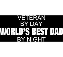Veteran By Day World's Best Dad By Night - Tshirts & Accessories Photographic Print