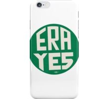 ERA YES iPhone Case/Skin
