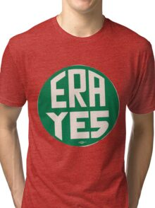 ERA YES Tri-blend T-Shirt