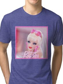 Badass Barbie - Bitches Tri-blend T-Shirt