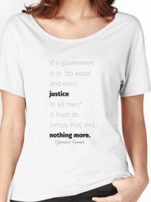 Equal and exact justice Spooner quote Women's Relaxed Fit T-Shirt