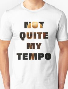 Not Quite My Tempo T-Shirt