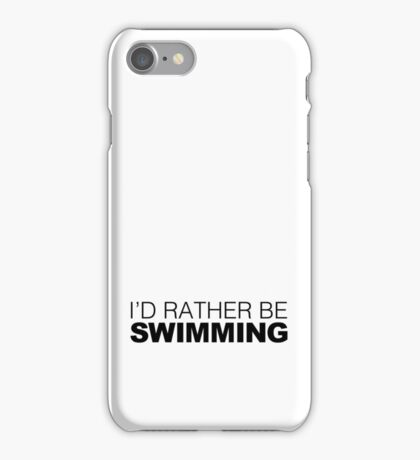 I'd rather be Swimming iPhone Case/Skin