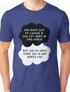 TFIOS - You don't get to choose if you get hurt in this world Unisex T-Shirt