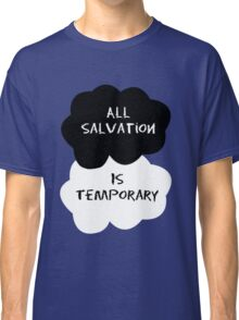 TFIOS - All salvation is tempoary Classic T-Shirt