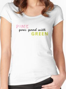 Pink goes good with green Women's Fitted Scoop T-Shirt