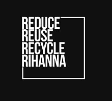 Reduce Reuse Recycle Rihanna Pullover