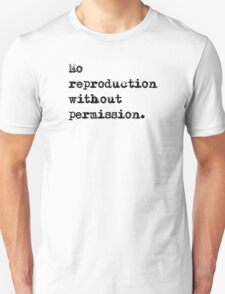 No reproduction without permission. Unisex T-Shirt