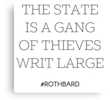Gang of Thieves Rothbard quote Canvas Print