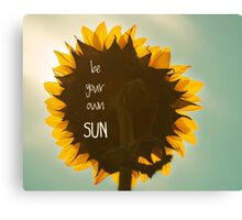 be your own sun, sunflower Canvas Print