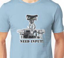 Need Input! Unisex T-Shirt