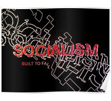Socialism Is Built To Fail Poster
