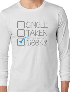 SINGLE TAKEN Madly in love with books Long Sleeve T-Shirt