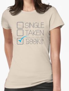 SINGLE TAKEN Madly in love with books Womens Fitted T-Shirt