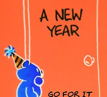 A New Year - GO FOR IT! by ©The Creative  Minds