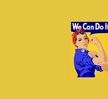 We Can Do It! by don thomas