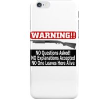 No Questions Asked iPhone Case/Skin