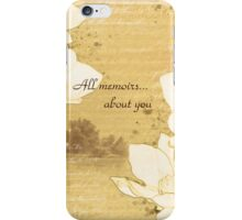 """Sketch  """"All memoirs... about you"""" iPhone Case/Skin"""