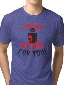 HALLOWEEN Funny I have no CANDY for you zombie with brains Tri-blend T-Shirt