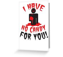 HALLOWEEN Funny I have no CANDY for you zombie with brains Greeting Card
