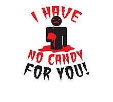 HALLOWEEN Funny I have no CANDY for you zombie with brains Photographic Print
