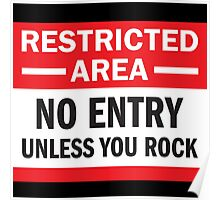 Restriced Area - Unless You Rock Poster